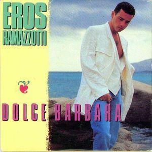 Coverafbeelding Dolce Barbara - Eros Ramazzotti
