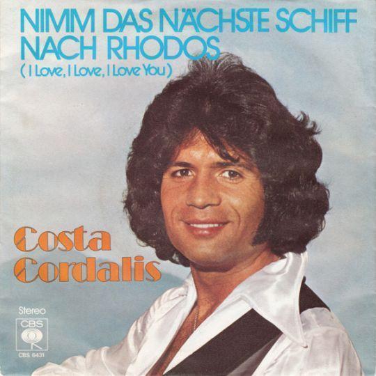 Coverafbeelding Nimm Das Nächste Schiff Nach Rhodos (I Love, I Love, I Love You) - Costa Cordalis