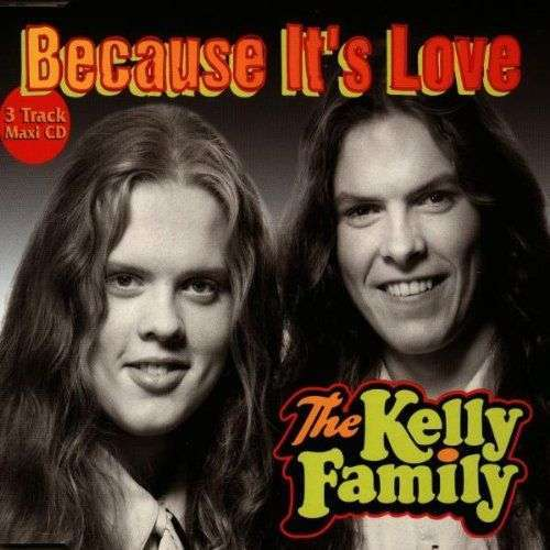 Coverafbeelding The Kelly Family - Because It's Love