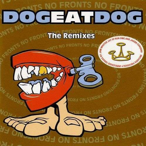 Coverafbeelding Dog Eat Dog - No Fronts - The Remixes
