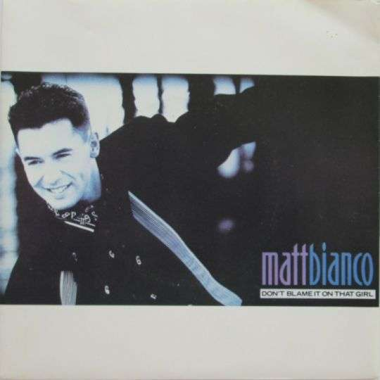 Coverafbeelding Matt Bianco - Don't Blame It On That Girl