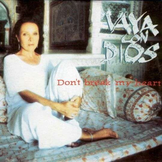 Coverafbeelding Don't Break My Heart - Vaya Con Dios