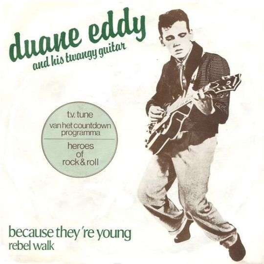 Coverafbeelding Duane Eddy and His Twangy Guitar - Because They're Young - T.V. Tune Van Het Countdo