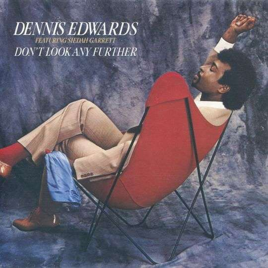 Coverafbeelding Don't Look Any Further - Dennis Edwards Featuring Siedah Garrett
