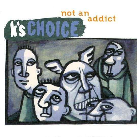 Coverafbeelding Not An Addict - K's Choice