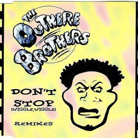 Coverafbeelding The Outhere Brothers - Don't Stop (Wiggle, Wiggle)