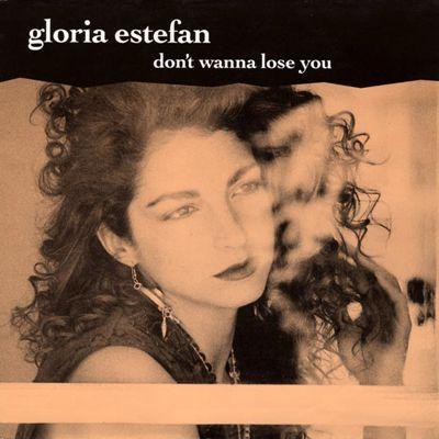 Coverafbeelding Gloria Estefan - Don't Wanna Lose You