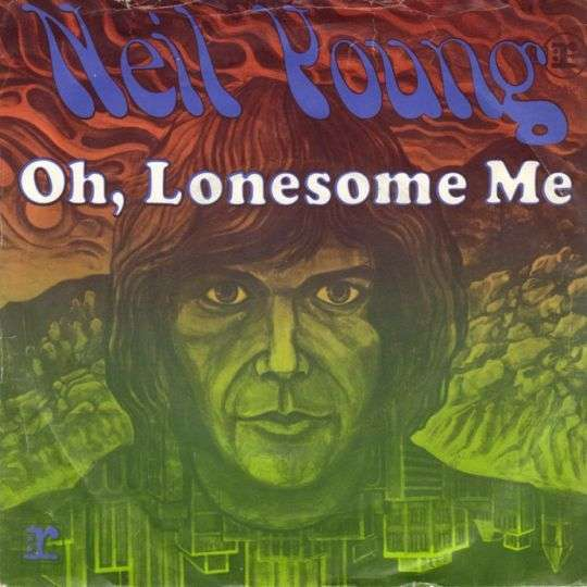 Coverafbeelding Oh, Lonesome Me - Neil Young