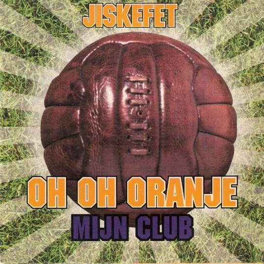 Coverafbeelding Oh Oh Oranje/ Mijn Club - Jiskefet