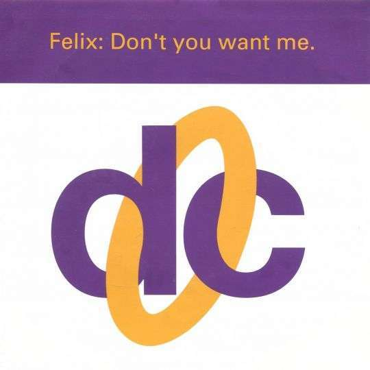 Coverafbeelding Don't You Want Me - Felix