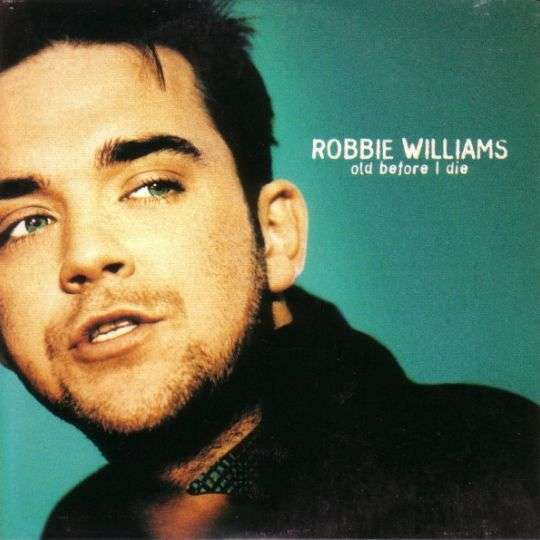 Coverafbeelding Robbie Williams - Old Before I Die