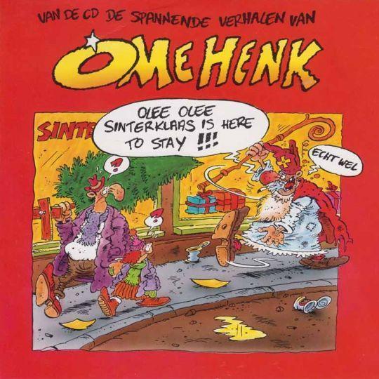 Coverafbeelding Olee Olee Sinterklaas Is Here To Stay!!!/ Het Is Weer Kerstfeest Dit Jaar! - Ome Henk