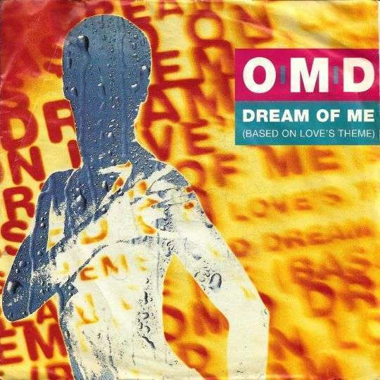 Coverafbeelding OMD - Dream Of Me (Based On Love's Theme)