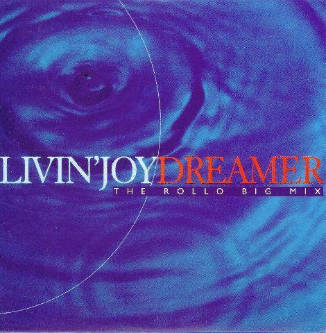 Coverafbeelding Livin' Joy - Dreamer - The Rollo Big Mix