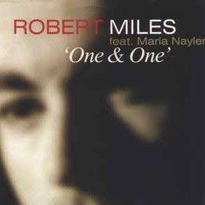 Coverafbeelding Robert Miles feat. Maria Nayler - One & One