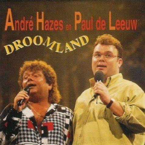 Coverafbeelding Droomland - André Hazes En Paul De Leeuw