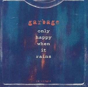 Coverafbeelding Only Happy When It Rains - Garbage