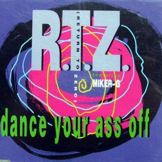 Coverafbeelding Dance Your Ass Off - R.t.z. (Return To Zero) Featuring Miker-g