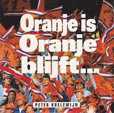 Coverafbeelding Oranje Is Oranje Blijft... - Peter Koelewijn