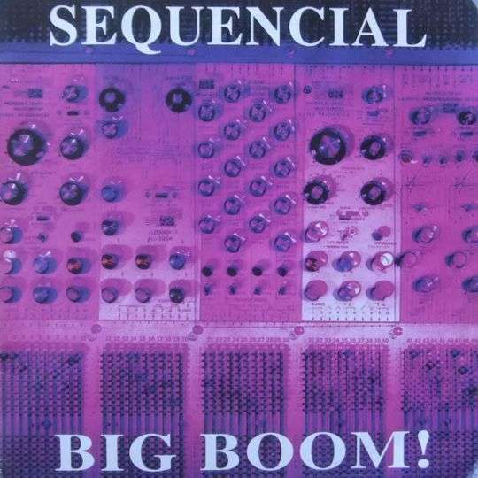 Coverafbeelding Big Boom! - Sequencial