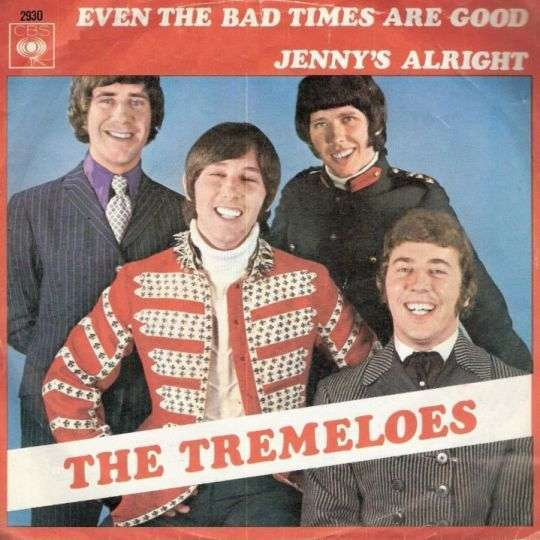 Coverafbeelding Even The Bad Times Are Good - The Tremeloes