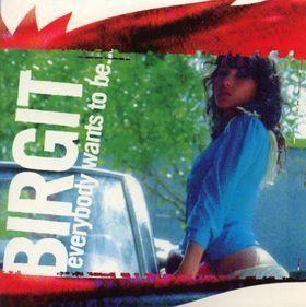 Coverafbeelding Everybody Wants To Be... - Birgit