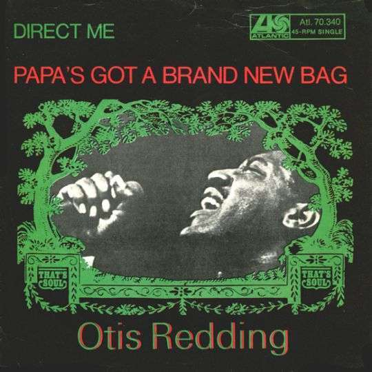 Coverafbeelding Papa's Got A Brand New Bag - Otis Redding