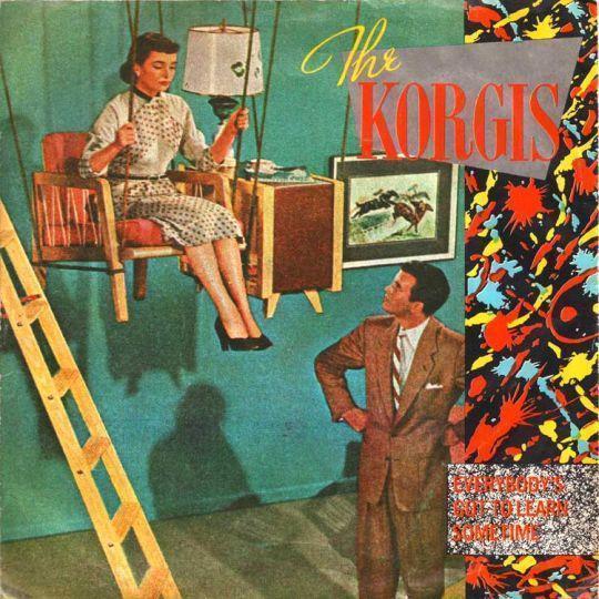 Coverafbeelding The Korgis - Everybody's Got To Learn Sometime