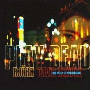 Coverafbeelding Play Dead - Björk & David Arnold