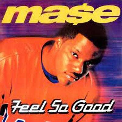 Coverafbeelding Feel So Good - Ma$e