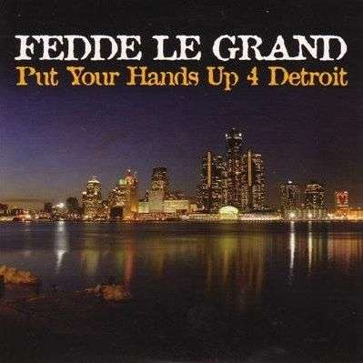 Coverafbeelding Put Your Hands Up 4 Detroit - Fedde Le Grand
