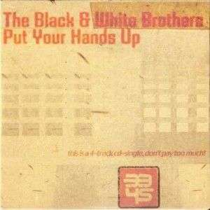 Coverafbeelding The Black & White Brothers - Put Your Hands Up