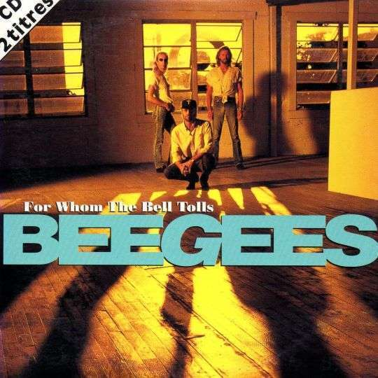 Coverafbeelding For Whom The Bell Tolls - Beegees