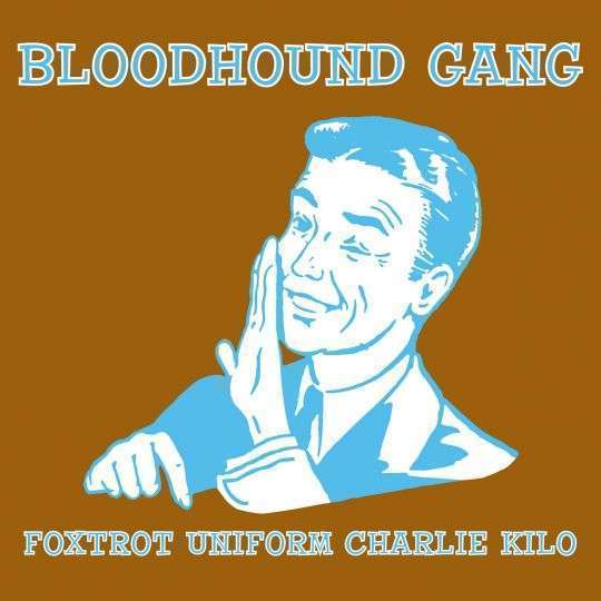 Coverafbeelding Foxtrot Uniform Charlie Kilo - Bloodhound Gang