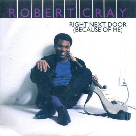 Coverafbeelding Robert Cray - Right Next Door (Because Of Me)