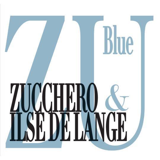 Coverafbeelding Blue - Zucchero & Ilse Delange