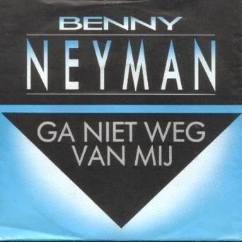 Coverafbeelding Ga Niet Weg Van Mij - Benny Neyman
