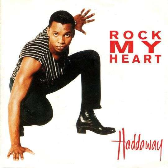 Coverafbeelding Haddaway - Rock My Heart
