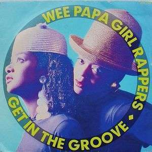 Coverafbeelding Get In The Groove - Wee Papa Girl Rappers