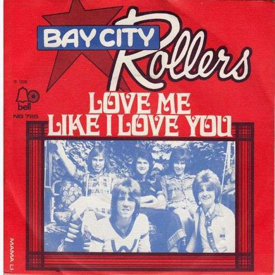 Coverafbeelding Love Me Like I Love You - Bay City Rollers