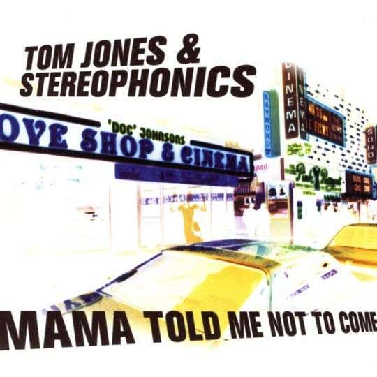 Coverafbeelding Mama Told Me Not To Come - Tom Jones & Stereophonics