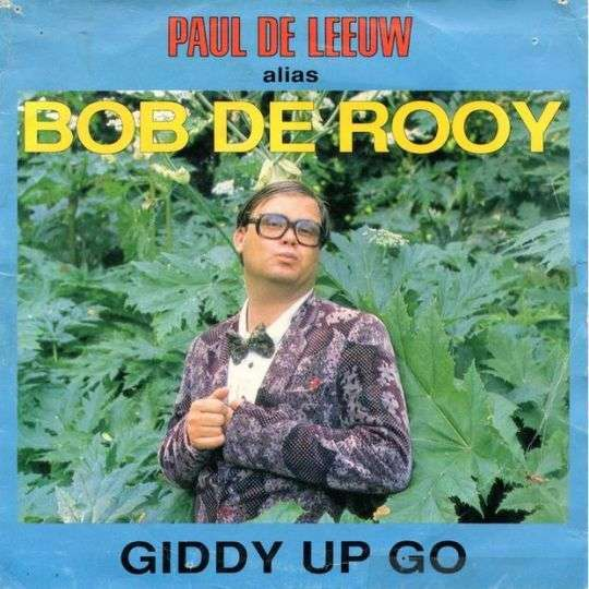 Coverafbeelding Giddy Up Go - Paul De Leeuw Alias Bob De Rooy