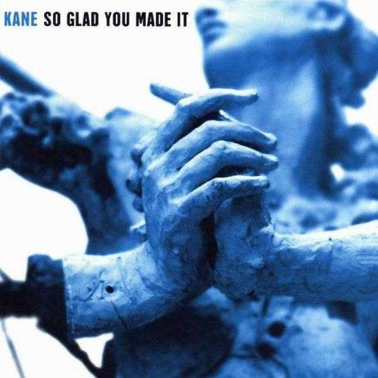 Coverafbeelding Kane - So Glad You Made It