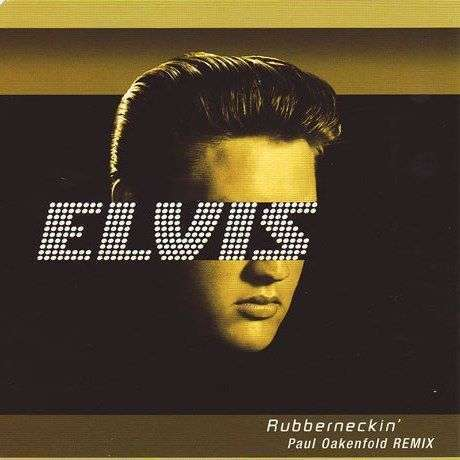 Coverafbeelding Elvis - Rubberneckin' - Paul Oakenfold Remix