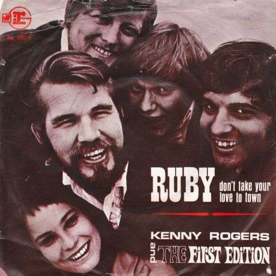 Coverafbeelding Ruby Don't Take Your Love To Town - Kenny Rogers And The First Edition