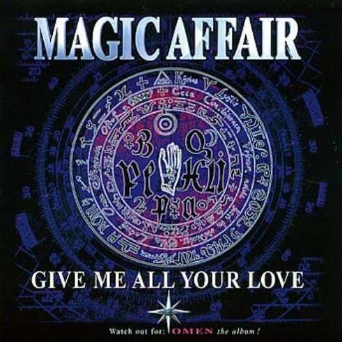 Coverafbeelding Magic Affair - Give Me All Your Love