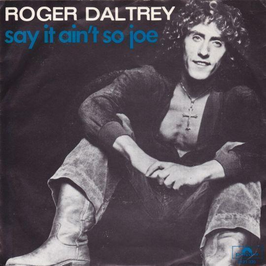 Coverafbeelding Say It Ain't So Joe - Roger Daltrey