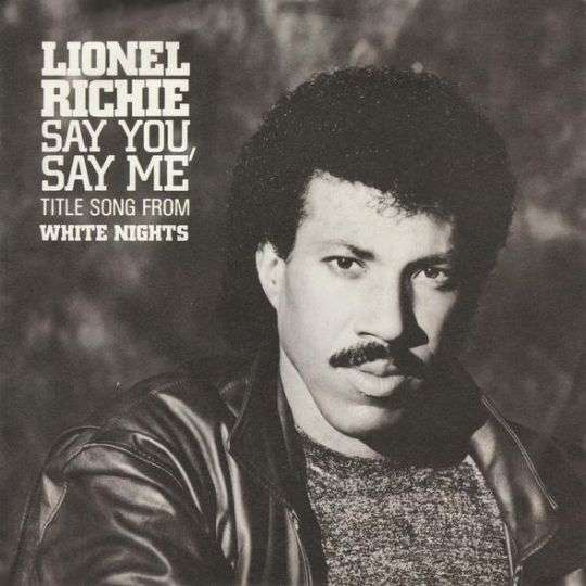 Coverafbeelding Lionel Richie - Say You, Say Me - Title Song From White Nights