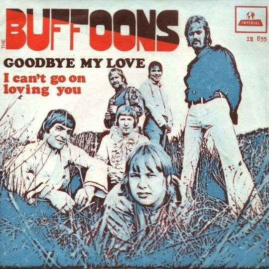 Coverafbeelding I Can't Go On Loving You/ Goodbye My Love - The Buffoons