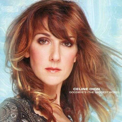 Coverafbeelding Goodbye's (The Saddest Word) - Celine Dion